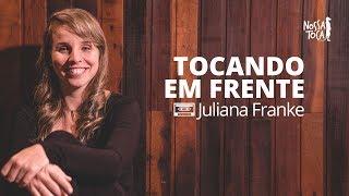 Baixar Tocando em Frente - Almir Sater (Juliana Franke cover) Nossa Toca