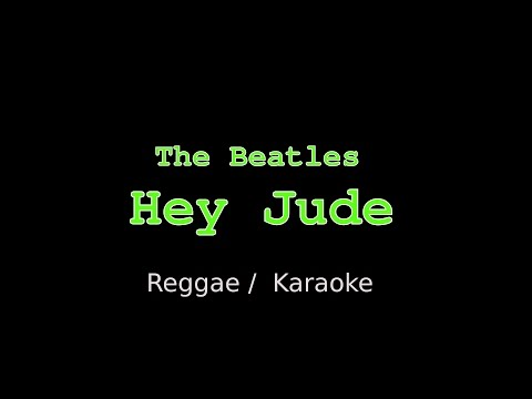 The Beatles - Hey Jude (Karaoke) (Reggae)