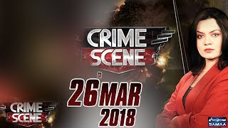 Bhayanak Amal Ke Khaufnak Nataij | Crime Scene | Samaa TV | 26 March 2018