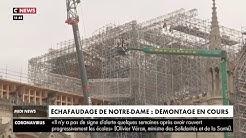 Notre-Dame : le démontage de l'échafaudage a démarré ce lundi