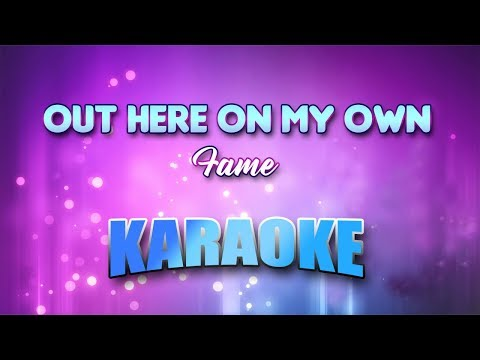 Fame - Out Here On My Own (Karaoke Version With Lyrics)