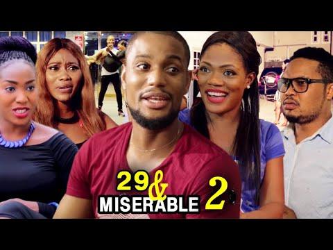 29 And MISERABLE SEASON 2 - (New Hit movie) 2021 Latest Nigerian Nollywood Movie