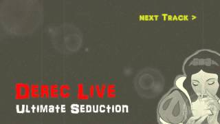 Derec Live - Ultimate Seduction