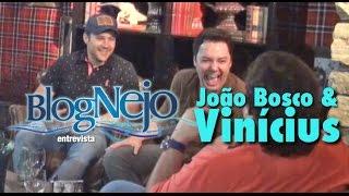 Blognejo Entrevista - João Bosco & Vinícius