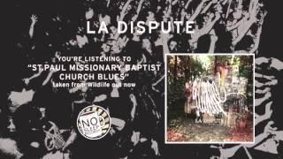 """St.Paul Missionary Baptist Church Blues"" by La Dispute taken from Wildlife"