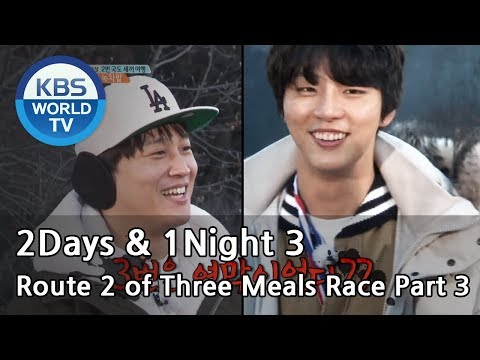 2Days & 1Night Season3 : Route 2 of Three Meals Race Part 3[ENG/THA/2018.04.01]