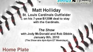 Matt Holliday, STL OF, on his megadeal this offseason- Sirius|XM Radio