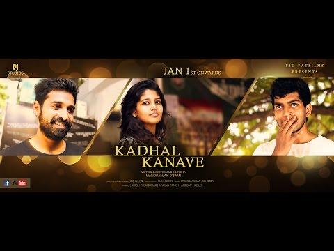 kadhal kanave - Tamil Short Film