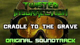 Twisted Insurrection OST - From The Cradle To The Grave