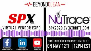 Welcome to the NuTrace SPX2020 Session | Spotlight Interview | Beyond Clean