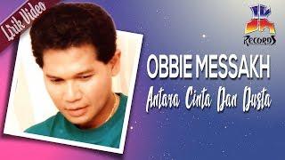 Download Mp3 Obbie Messakh - Antara Cinta Dan Dusta   Lyric Video