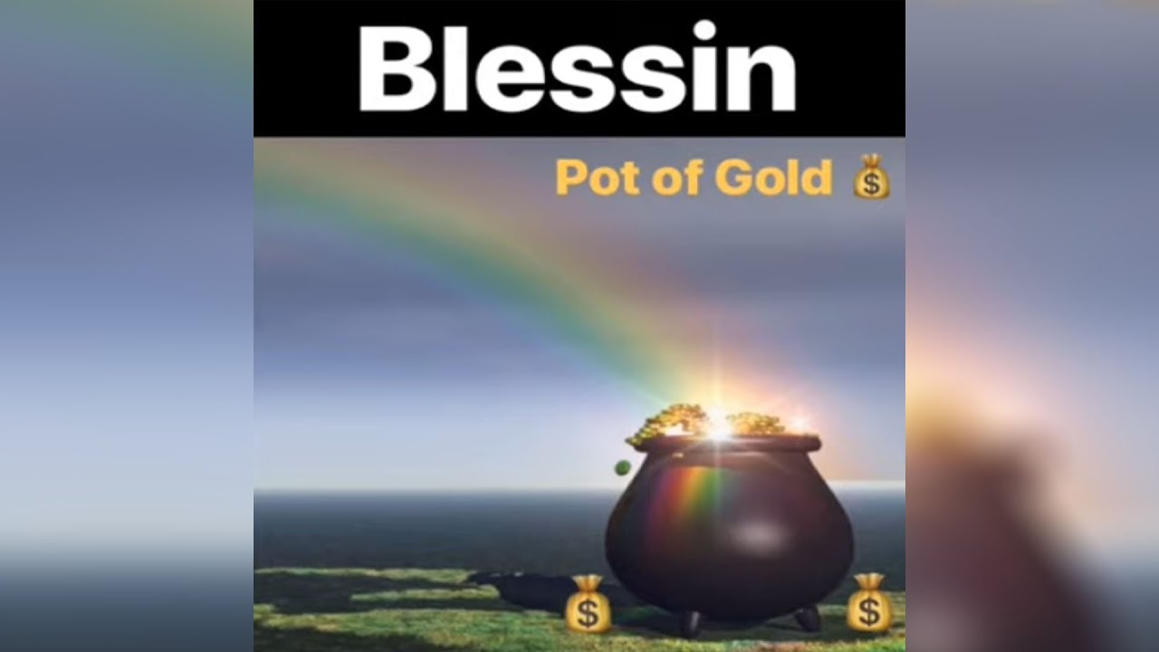 Ble$$in - Pot of Gold