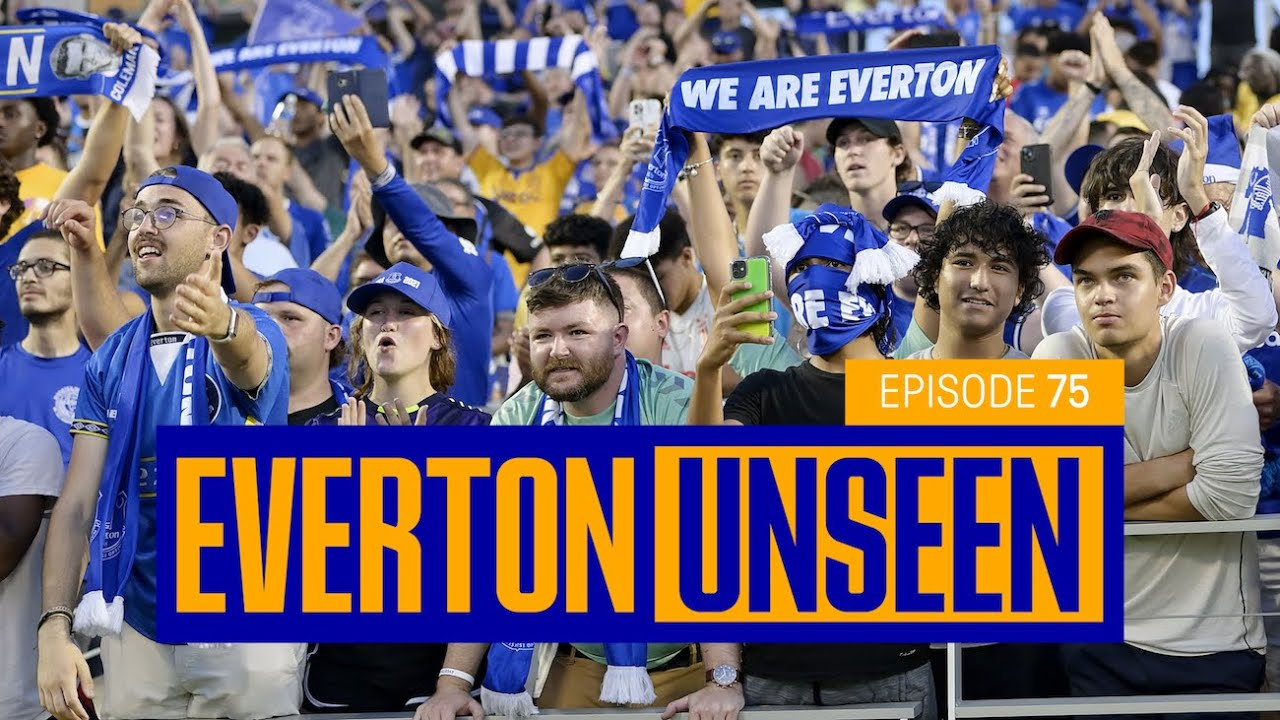 EVERTON IN THE USA!   BLUES AT THE FLORIDA CUP   EVERTON UNSEEN #75