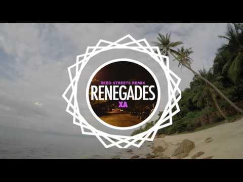"X-Ambassadors ""Renegades"" (Reed Streets Remix)"