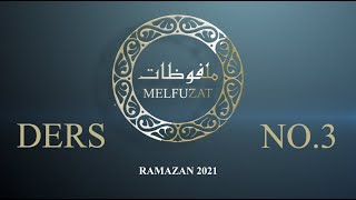 Melfuzat Dersi No.3 #Ramazan2021