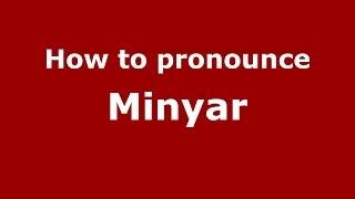How to pronounce Minyar (Russian/Russia)  - PronounceNames.com