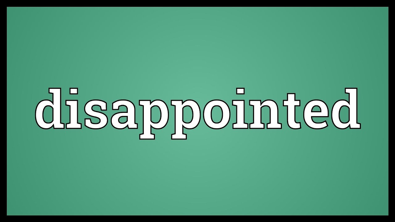 Disappointed Meaning