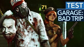Garage: Bad Trip im Test / Review