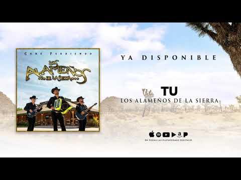 Tu - Los Alameños De La Sierra (Audio)