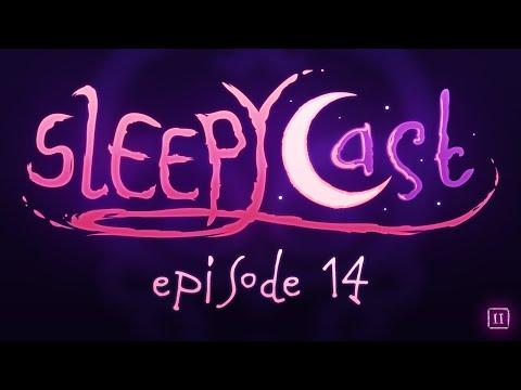 SleepyCast S2:E14 - [SleepyPasta]