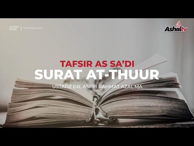 🔴 [LIVE] Tafsir As-Sa'di   Q.S. Ath-Thuur - Ustadz Dr. Aspri Rahmat Azai, MA حفظه الله