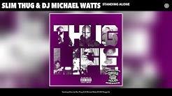 Slim Thug & DJ Michael Watts - Standing Alone (Chopped & Screwed) (Audio)