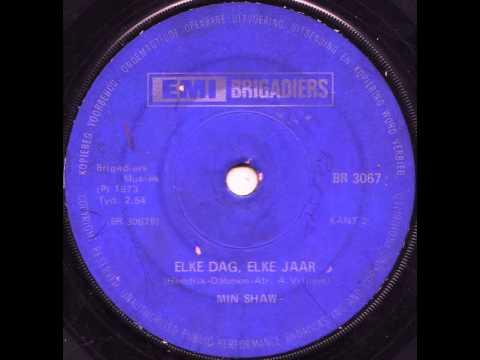 Min Shaw - Elke Dag, Elke Jaar