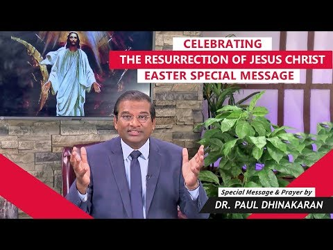 Celebrating The Resurrection Of Jesus Christ | Easter Special Message | Dr. Paul Dhinakaran
