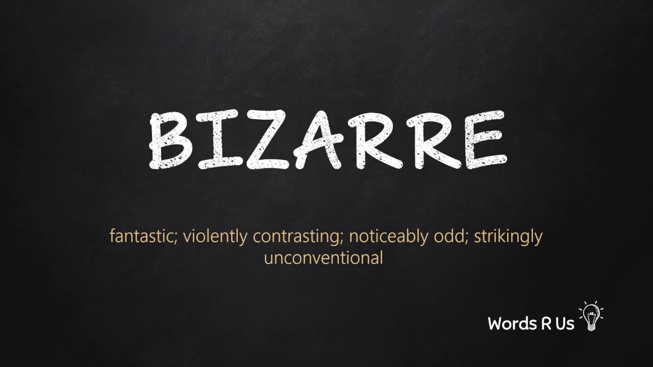 How to Pronounce BIZARRE in American English