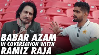 Babar Azam In Conversation With Ramiz Raja | PCB