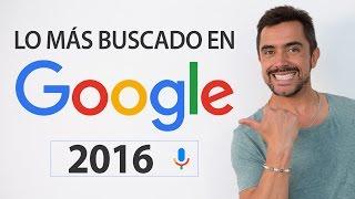 Las 10 cosas más buscadas en Google 2016