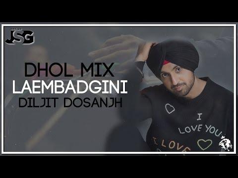 Laembadgini   Dhol Mix   Diljit Dosanjh   Dj JSG   Syco TM