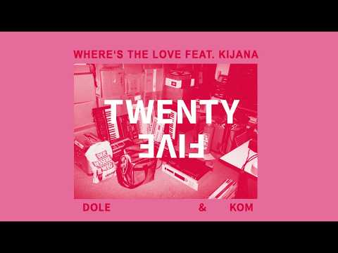 Dole & Kom - Where's The Love feat. Kijana