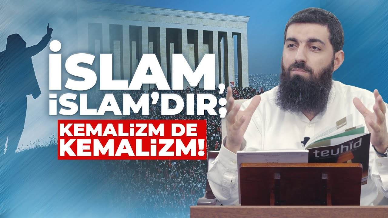 İslam İslam'dır, Kemalizm de Kemalizm'dir | Halis Hoca (Ebu Hanzala)