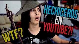 Hechiceros en YOUTUBE?!