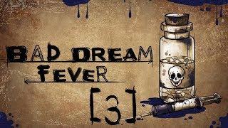 MAM COŚ W OKU? || Bad Dream: Fever [#3]