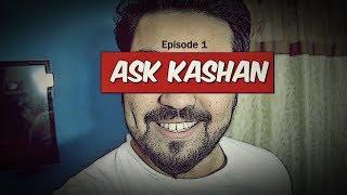 Ask Kashan | Episode 1