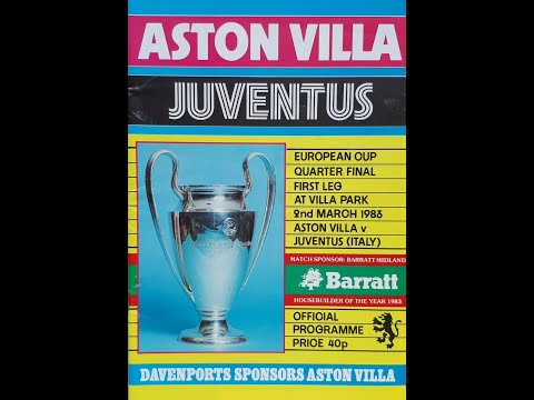 Aston Villa 1 Juventus 2 - European Cup Qtr Final - 1st Leg 2nd March 1983
