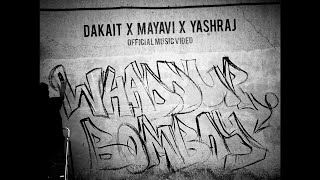 Whaddup Bombay | Dakait X Mayavi X YASHRAJ | Prod. Sick Pundit | Official Music Video