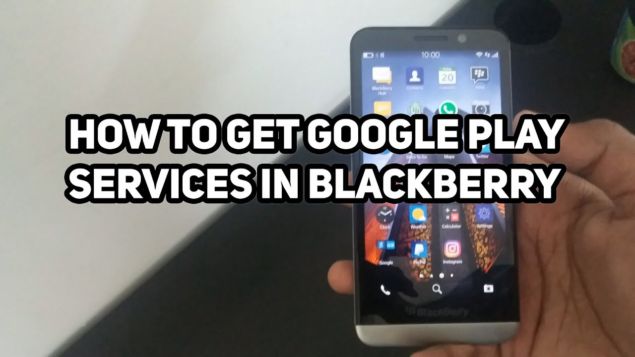 How to install Google Play Services in Blackberry 10|Gadget4Ever