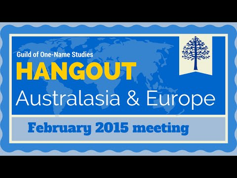 Guild of One-Name Studies February 2015 Hangout