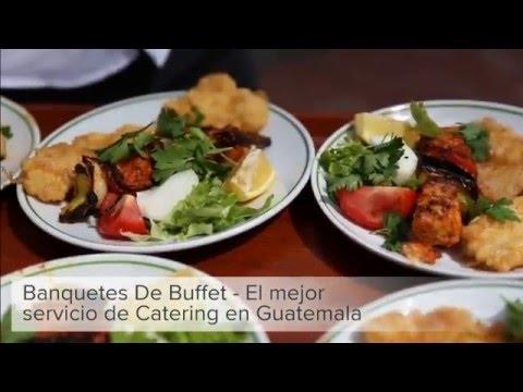 banquetes de buffet servicio catering guatemala