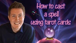 How To Cast A Spell   Gregory Scott Tarot   Spells using Tarot Cards