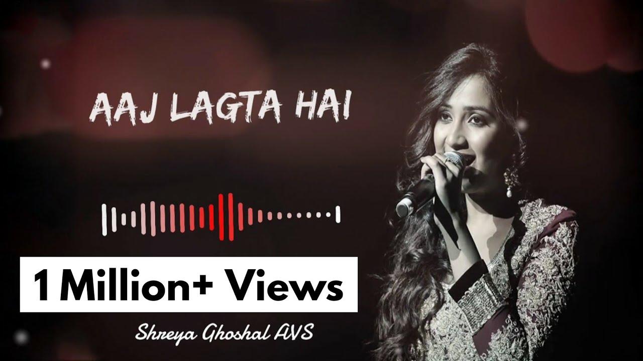 Aaj Lagta hai | Tumsa Nahai Dekha | Shreya Ghoshal AVS