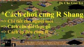 Cách chơi cung R Shang | Chi tiết cho người mới