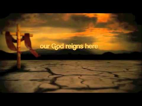 John Waller - Our God Reigns Here with lyrics