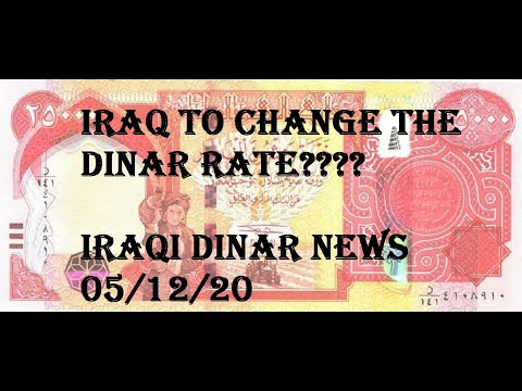 Is Iraq going to change dinar rate???   Iraqi Dinar news 05/12/20