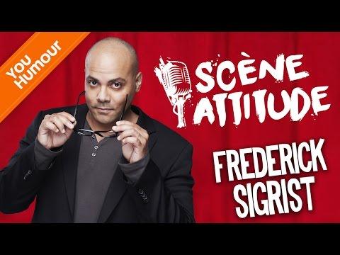 SCÈNE ATTITUDE - Frédérick Sigrist