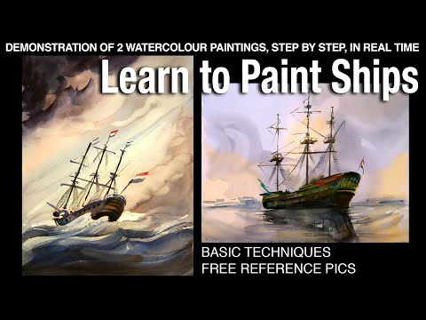 Learn To Paint Ships! Classic Dutch Style Seascapes In Watercolour.