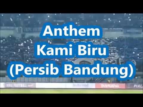 ANTHEM KAMI BIRU  - PERSIB BANDUNG